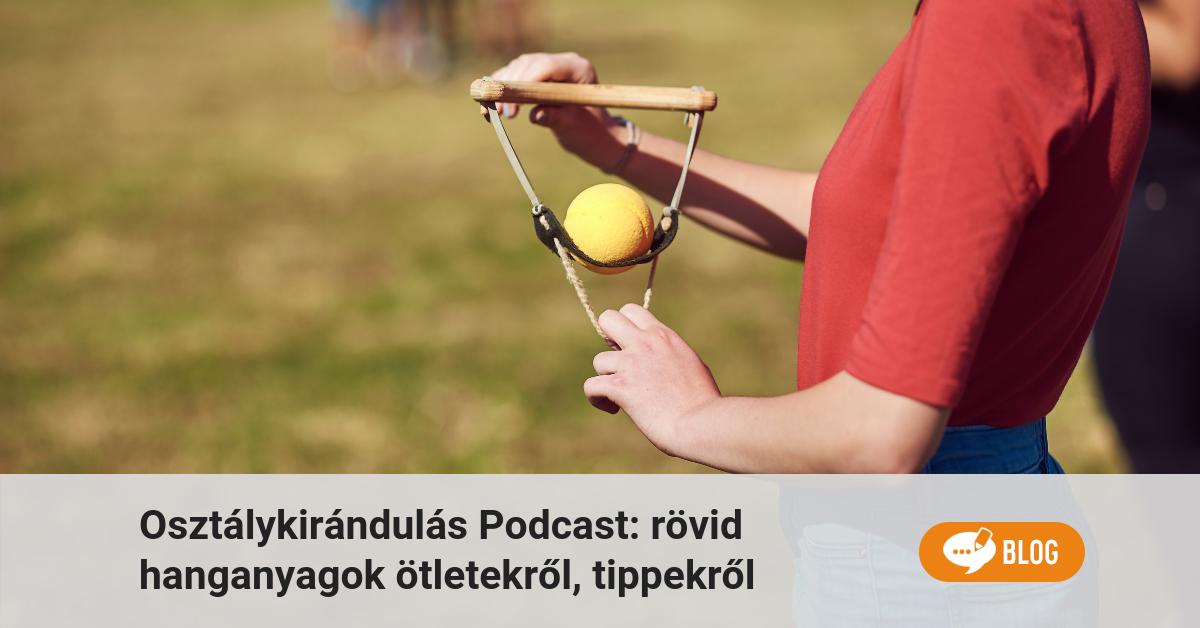 podcast osztálykirándulás.hu