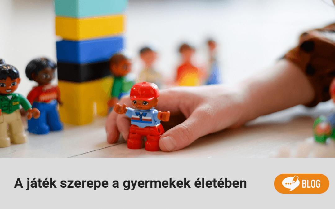 A játék szerepe a gyermekek életében