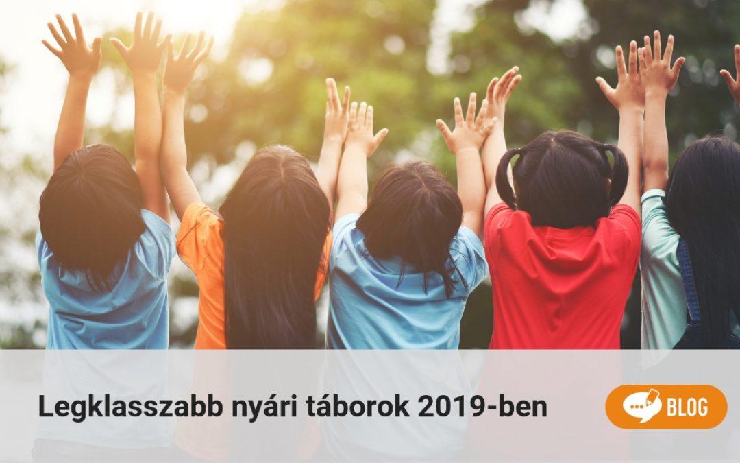 Legklasszabb nyári táborok 2019-ben
